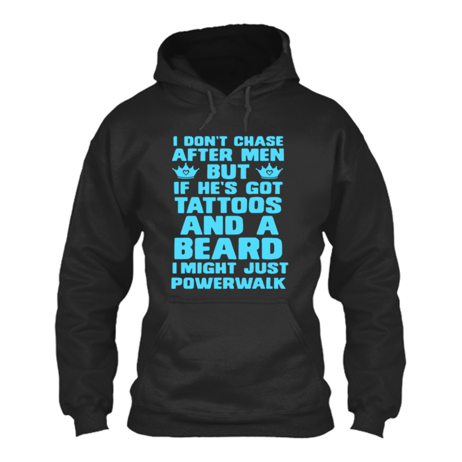 Women'S I Don'T Chase After Men But If He'S Got Tattoos And A Beard I Might Just Powerwalk - Hoodie