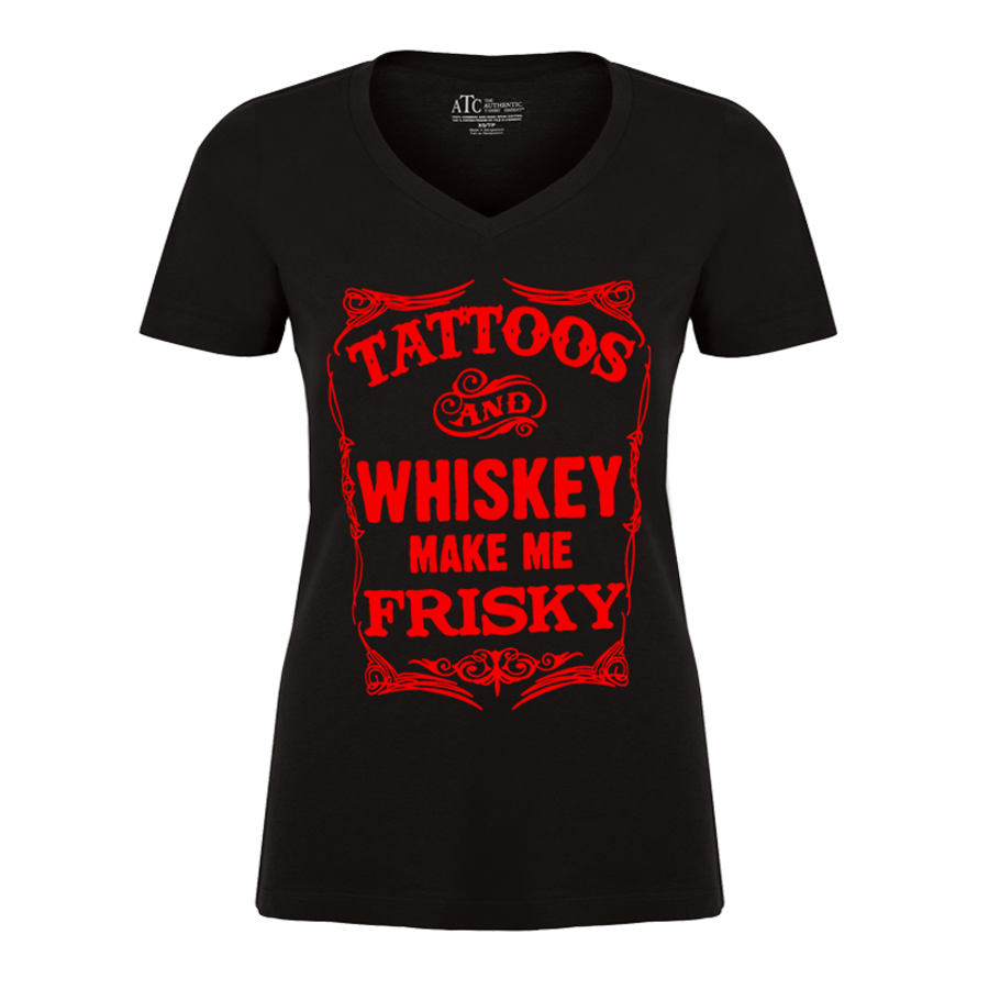 Women'S Tattoos And Whiskey Make Me Frisky - Tshirt