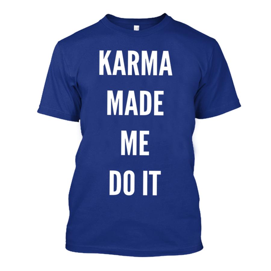 Men'S Karma Made Me Do It - Tshirt