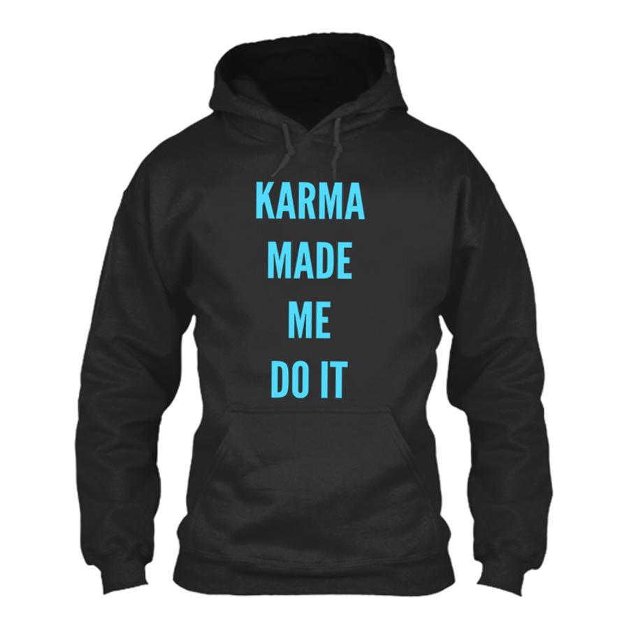 Men'S Karma Made Me Do It - Hoodie