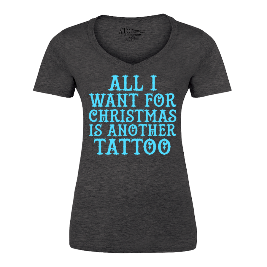Women'S All I Want For Christmas Is Another Tattoo - Tshirt