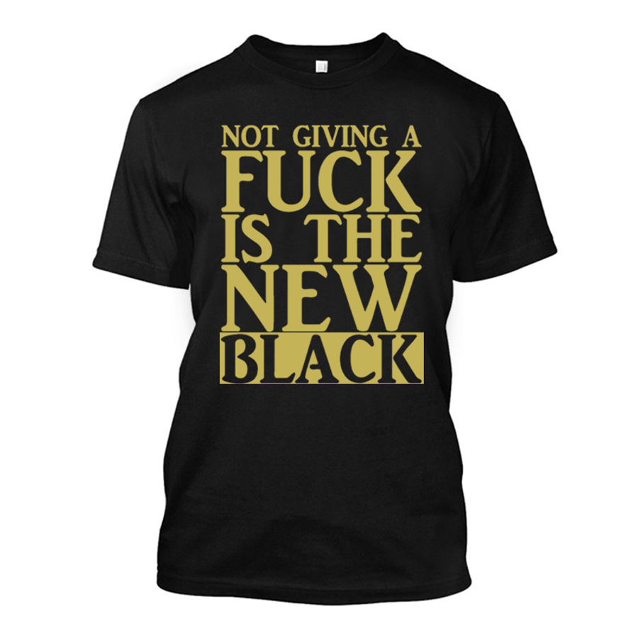 Men'S Not Giving A Fuck Is The New Black - Tshirt