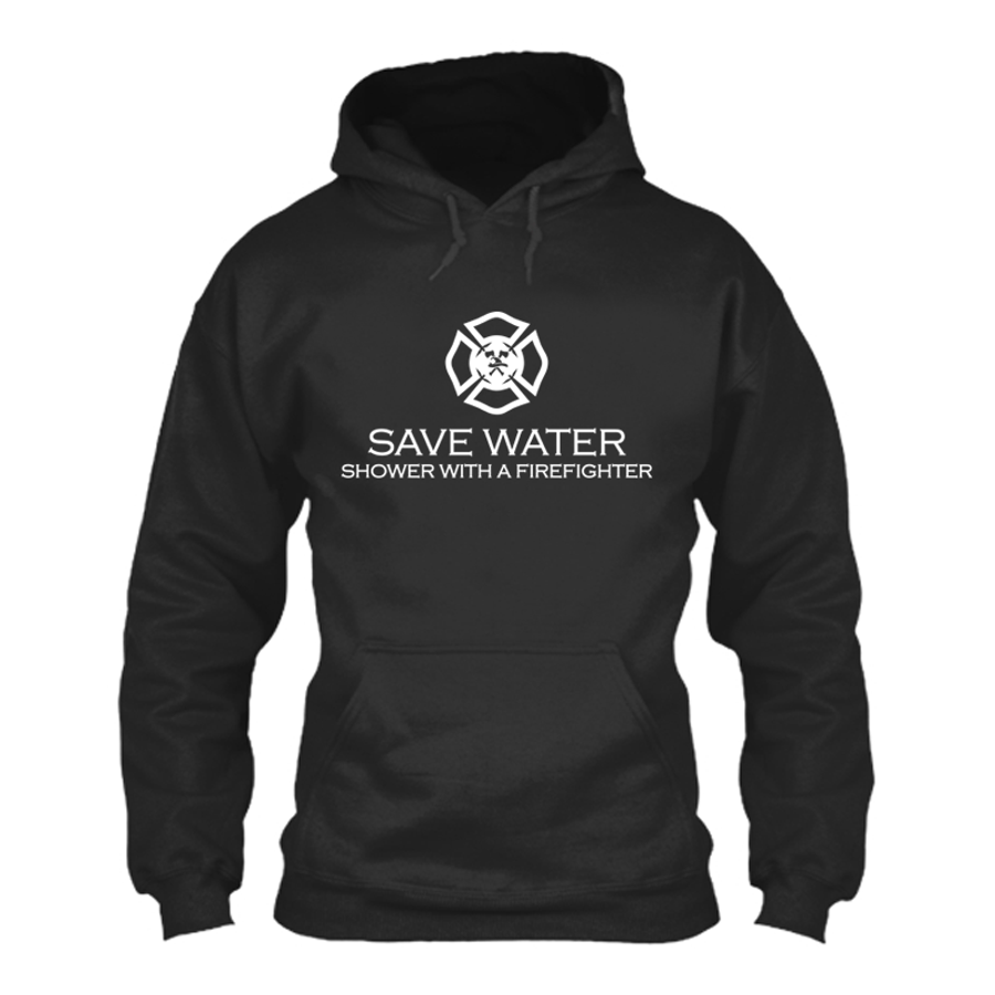 Women's Save Water Shower With A Firefighter - Hoodie