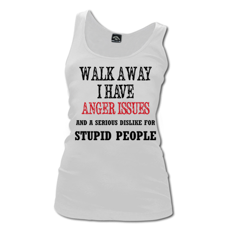 Women'S Walk Away I Have Anger Issues And A Serious Dislike For Stupid People - Tank Top1