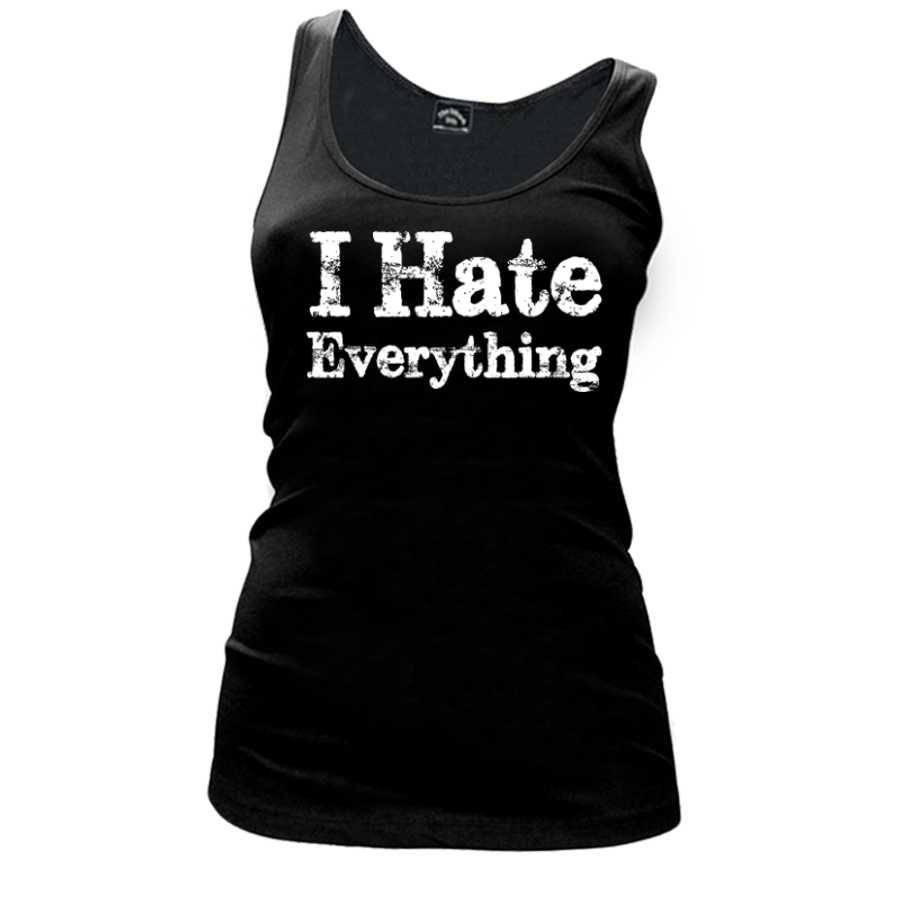 Women'S I Hate Everything - Tank Top