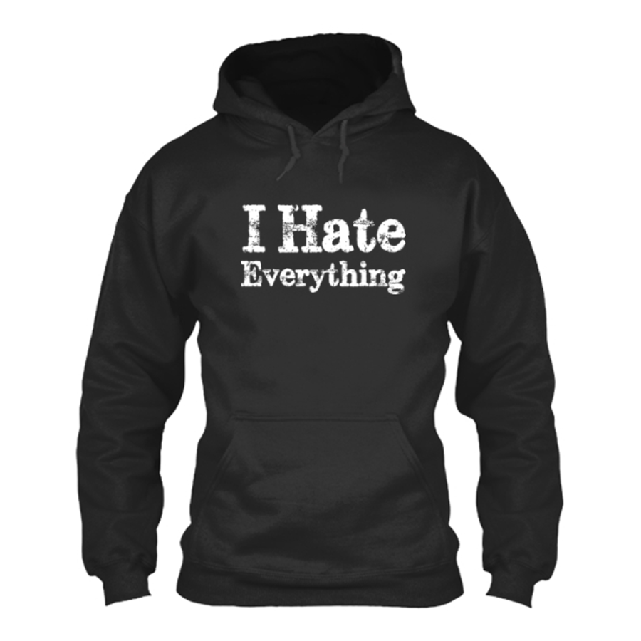 Women'S I Hate Everything- Hoodie