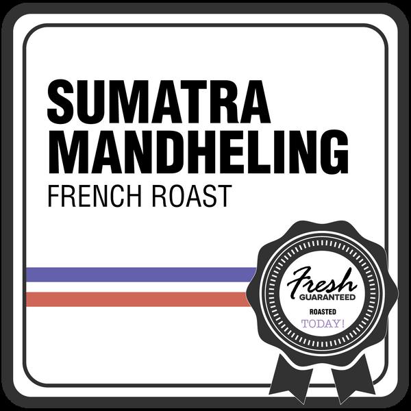Sumatra Mandheling - FRENCH Roast