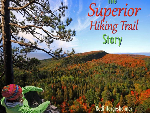 The Superior Hiking Trail Story - 9780578655659