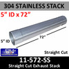 """304 Stainless Exhaust Stack 5"""" x 72"""" Straight Cut ID End 11-572 SS"""