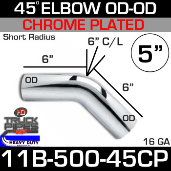 "45 Degree Short Radius Exhaust Elbow 5"" x 6"" Legs ID-OD Chrome 11B-500-45CP"