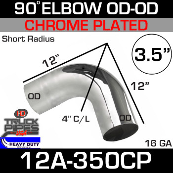 "90 Degree Short Radius Exhaust Elbow 3.5"" x 12"" OD-OD Chrome 12A-350CP"