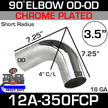 "90 Degree Short Radius Exhaust Elbow 3.5"" x 7.25"" OD-OD Chrome 12A-350FCP"