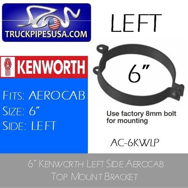 "Kenworth 6"" Left Side Aerocab Top Mount Bracket AC-6KWLP"