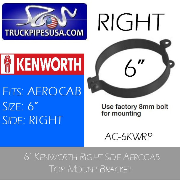 "Kenworth 6"" Right Side Aerocab Top Mount Bracket AC-6KWRP"