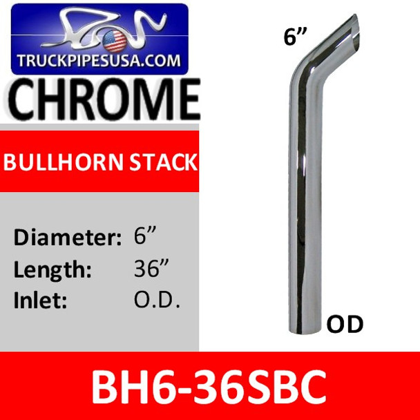 "6"" x 36"" Bullhorn Exhaust Stack OD Bottom CHROME BH6-36SBC"