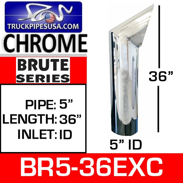 "BR5-36EXC 5"" x 36"" Brute Chrome ID Bottom Exhaust Tip"