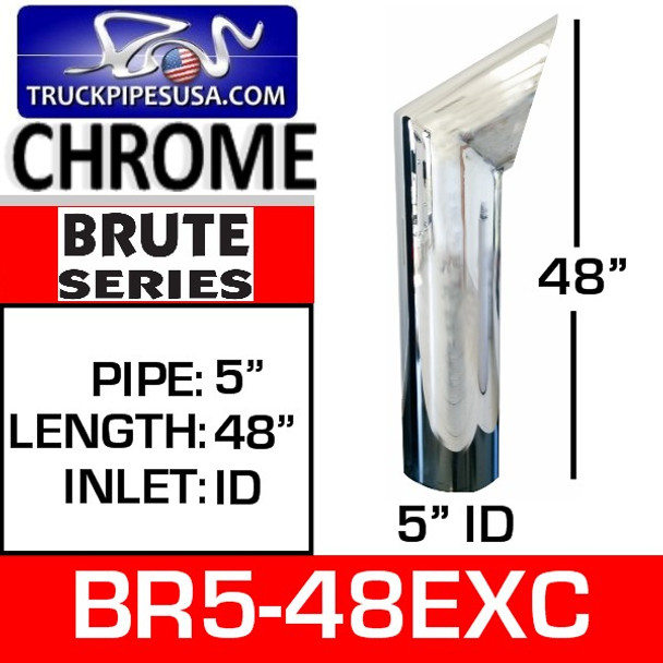 "BR5-48EXC 5"" x 48"" Brute Chrome ID Bottom Exhaust Tip"