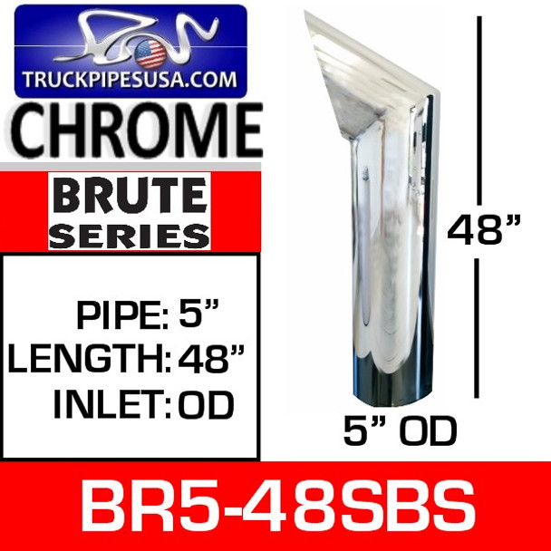 "BR5-48SBS 5"" x 48"" Brute Chrome Exhaust Tip OD Bottom"