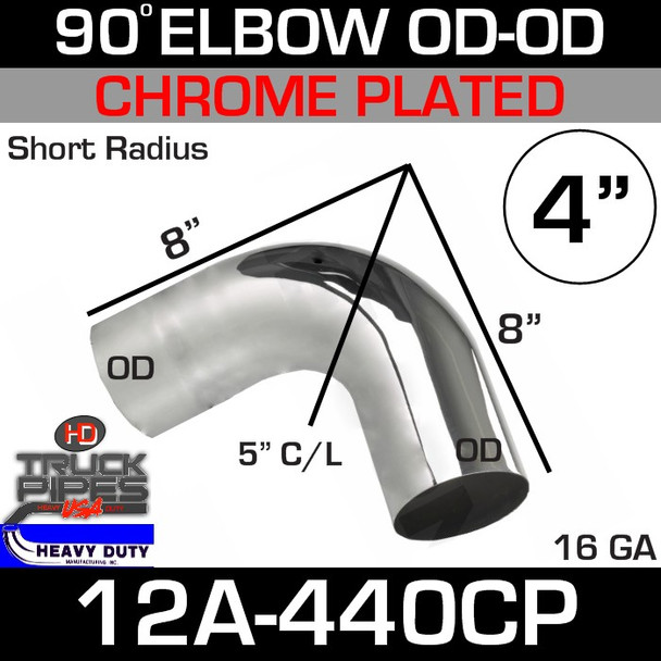 "90 Degree Short Radius Exhaust Elbow 4"" x 8"" OD-OD Chrome 12A-440CP"