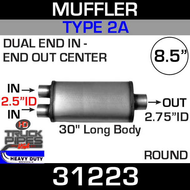 """Type 2A Muffler 8.5"""" Round - 30"""" x 2.5"""" DUAL IN x 2.75"""" OUT 31223"""