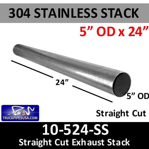 """5"""" x 24"""" Straight Cut 304 Stainless Exhaust Stack OD End 10-524 SS"""
