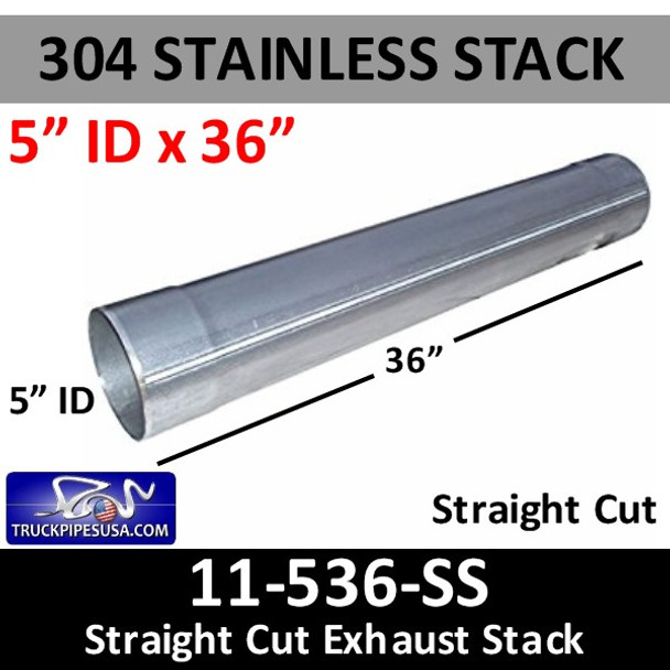 """5"""" x 36"""" Straight Cut 304 Stainless Exhaust Stack ID End 11-536 SS"""