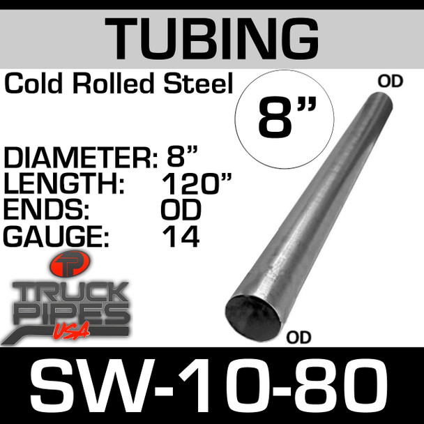 "8"" x 120"" 14ga Straight Cold Roll Steel Exhaust Tubing OD-OD 10-80"