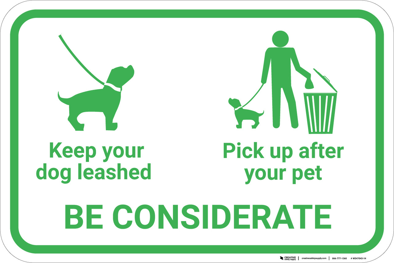 Be Considerate Leash Your Dog And Pick Up After Pet with Icons Landscape -  Wall Sign | Creative Safety Supply