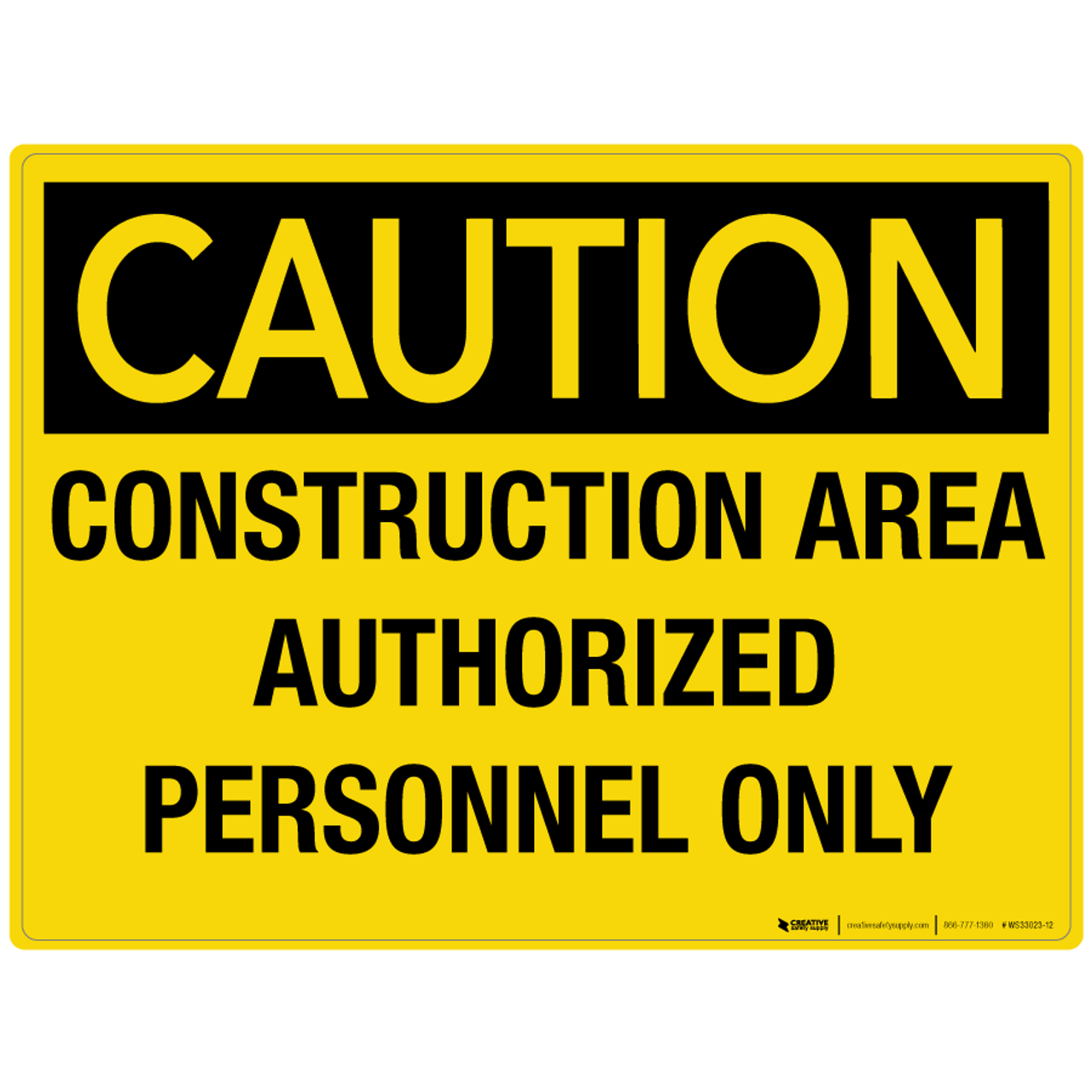 Construction Area Authorized Personnel Only Hard Hats Required OSHA Sign
