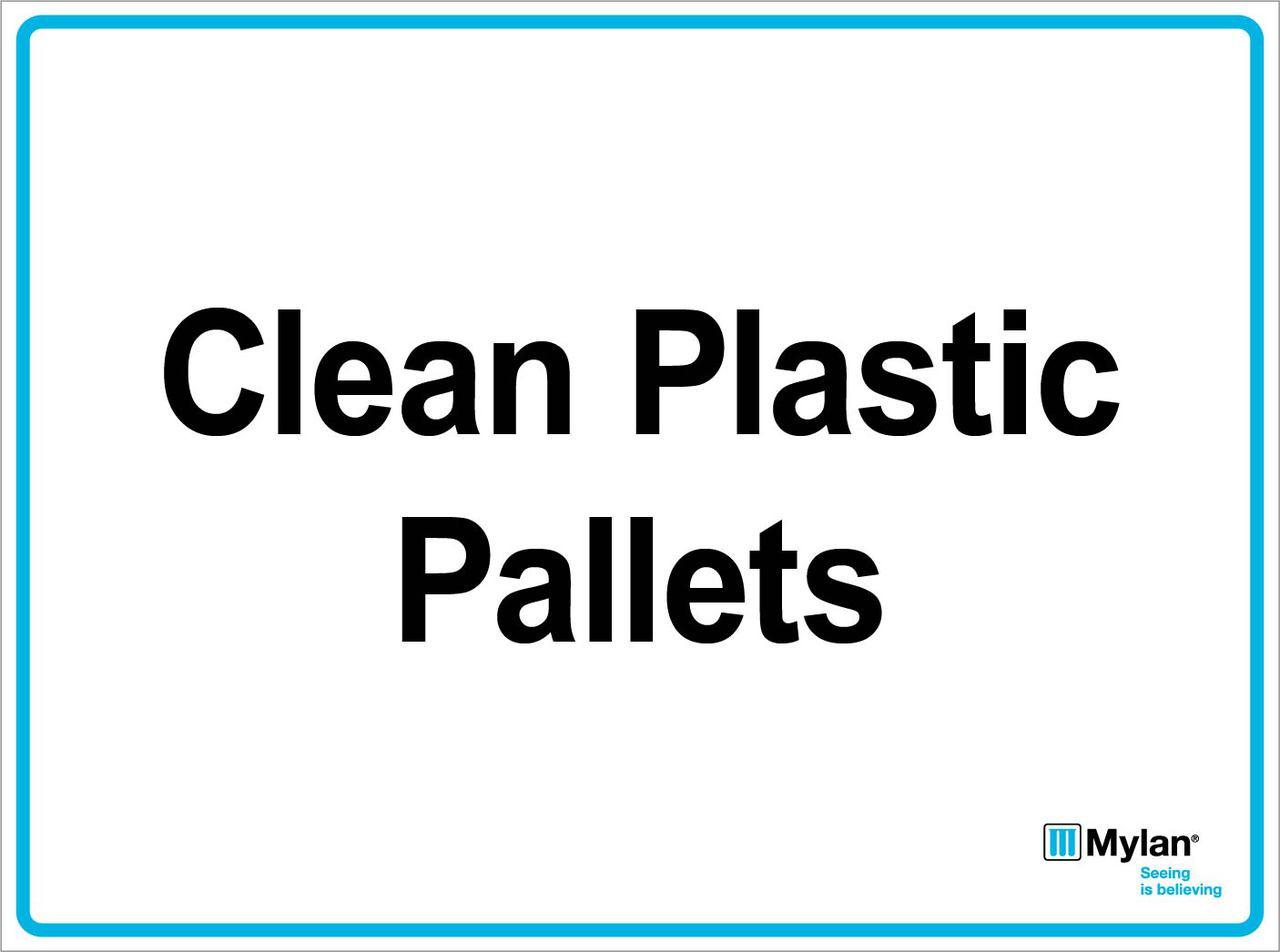 Wall Sign: (Mylan Logo) Clean Plastic Pallets 15