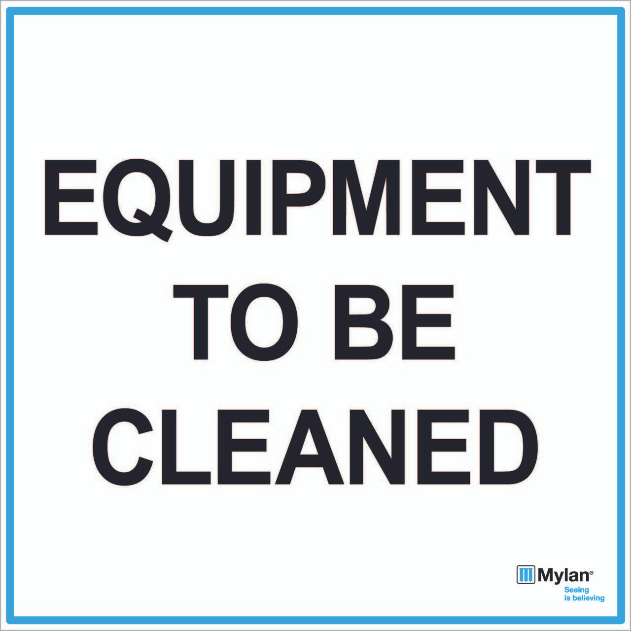 Wall Sign: (Mylan Logo) Equipment To Be Cleaned 20