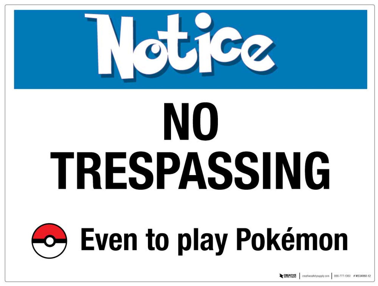 Notice - No Trespassing - Even to Play Pokémon - Wall Sign