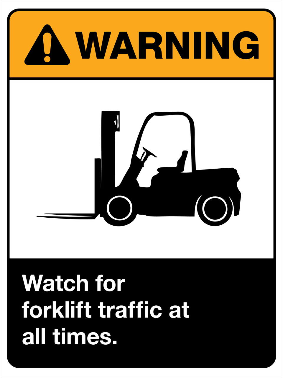 Warning! Watch for Forklifts at All Times (ANSI compliant)