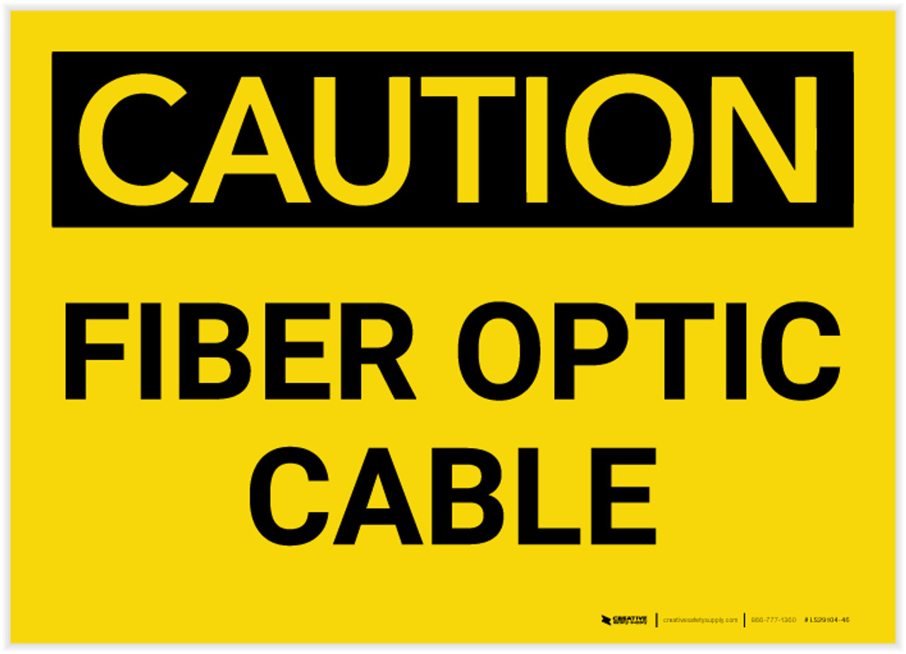 Caution Fiber Optic CableMade in the USA OSHA WARNING Sign