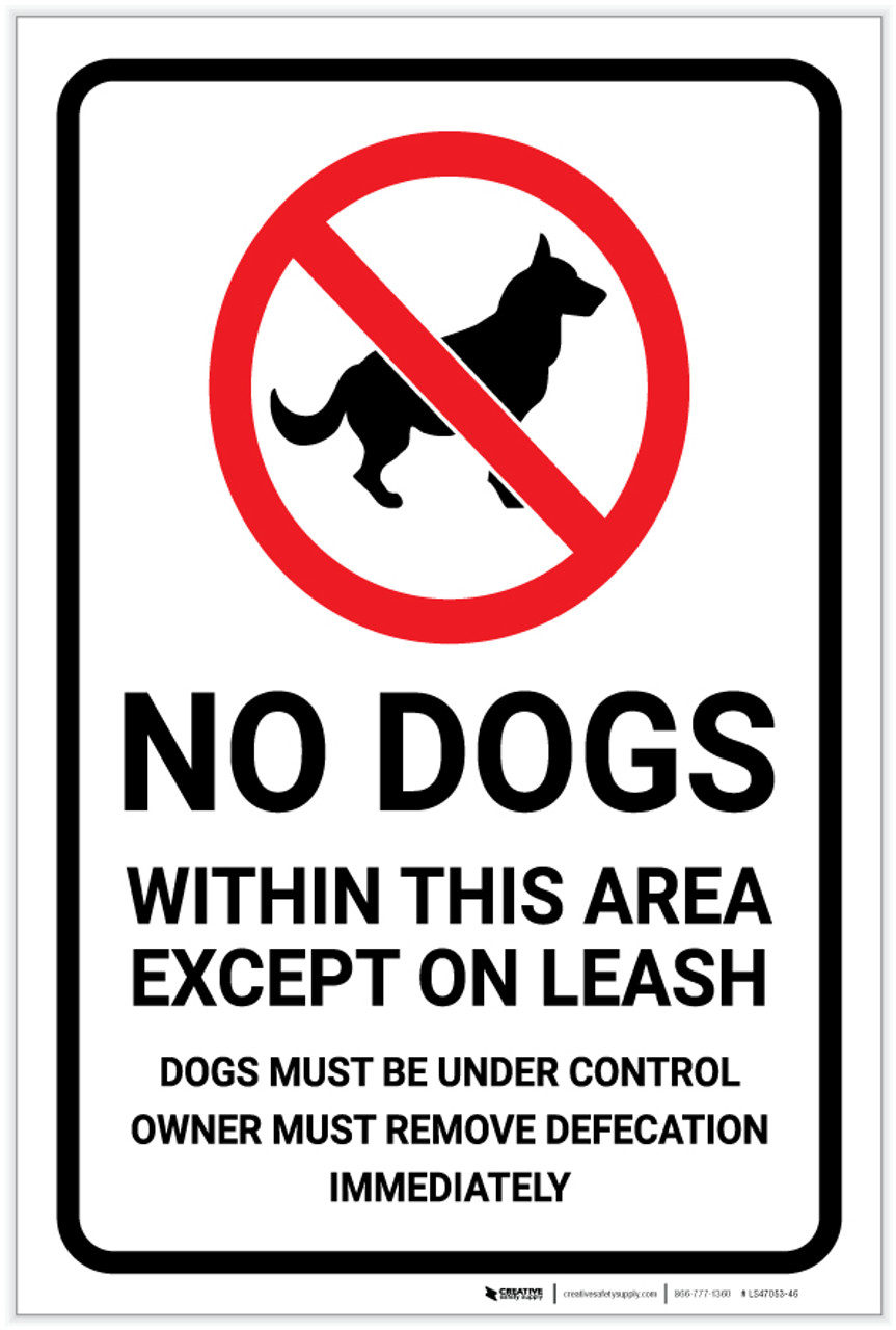 "Dogs Must Be On Leash /& Under Control Owner Must Remove Defecation Sign 12/""X18"