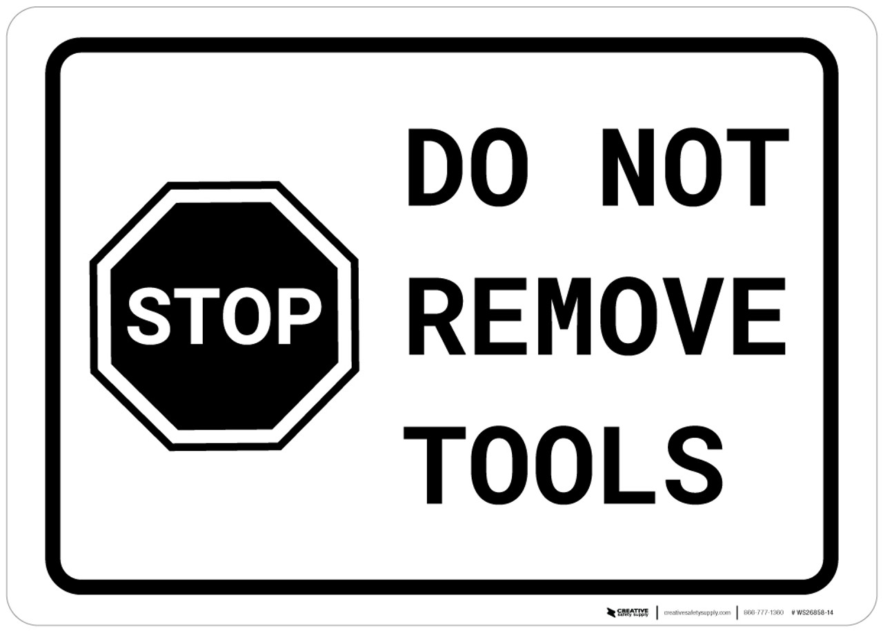 Stop Do Not Remove Tools With Icon Landscape Creative Safety Supply