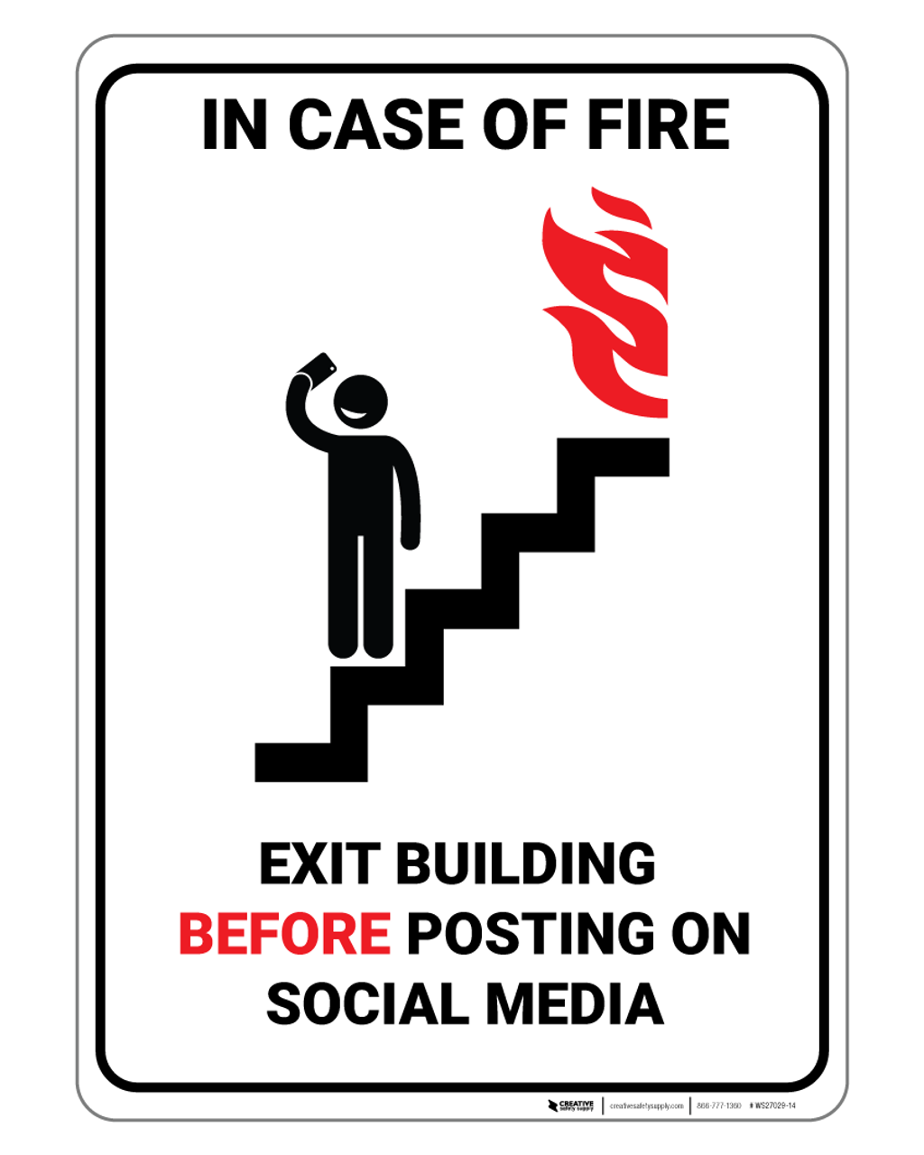 7052821eb Fire - Exit Building Before Posting on Social Media - Wall Sign | Creative  Safety Supply