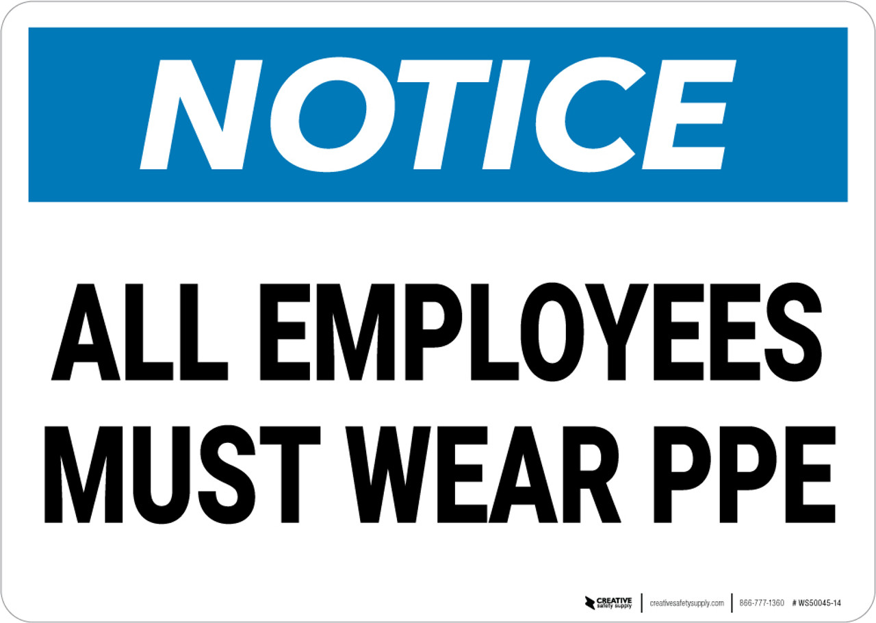 Notice: All Employees Must Wear PPE - Wall Sign