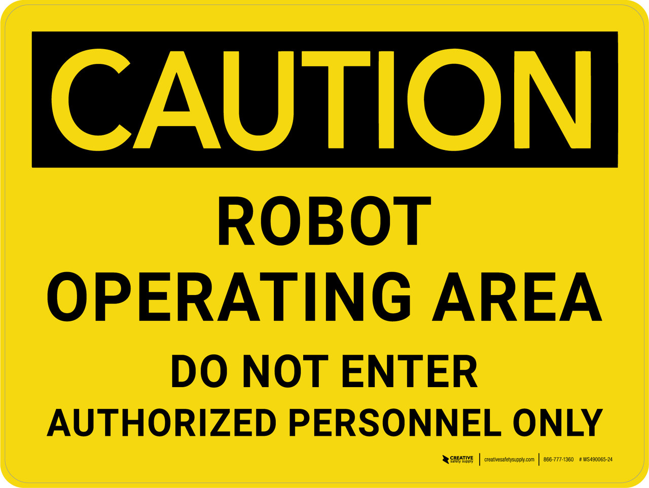 OSHA Caution Sign Robot Operating Area Do Not Enter Authorized Persons Only