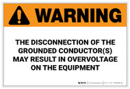 Warning: Disconnection of the Grounded Conductor – Label