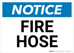 Notice: Fire Hose Landscape - Wall Sign