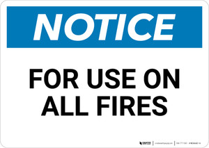 Notice: For Use On All Fires - Wall Sign