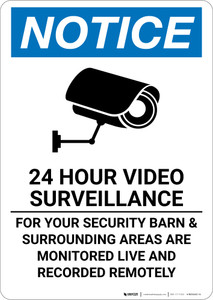 Notice: 24 Hour Surveillance Barn Monitored Live and Recorded Remotely - Wall Sign