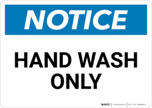 Notice: Hand Wash Only - Wall Sign