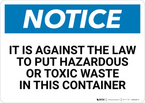 Notice: Against The Law To Put Hazardous or Toxic Waste In This Container - Wall Sign