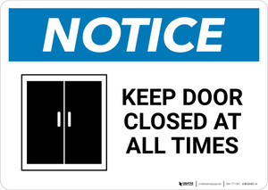 Notice: Keep Door Closed At All Times with Icon - Wall Sign