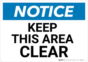 Notice: Keep This Area Clear - Wall Sign