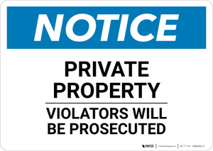 Notice: Private Property Violators Will Be Prosecuted - Wall Sign