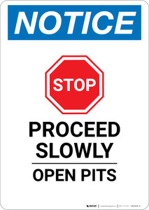 Notice: Proceed Slowly Open Pits with Icon - Wall Sign