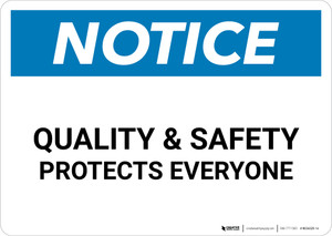 Notice: Quality & Safety Protects Everyone - Wall Sign